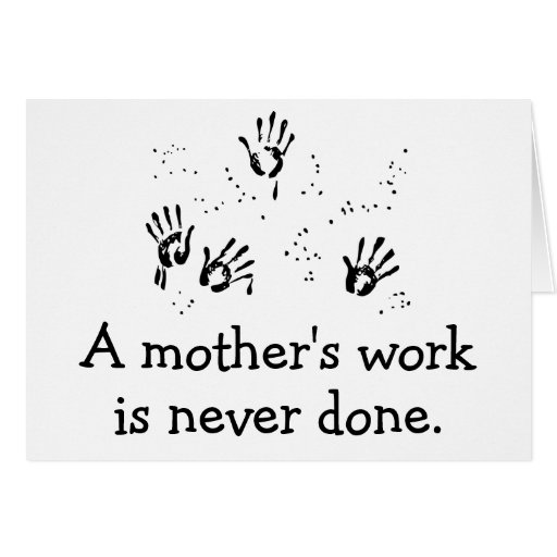 El trabajo de la madre tarjeta de felicitación