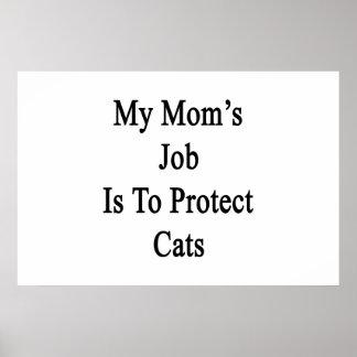 El trabajo de mi mamá es proteger gatos posters