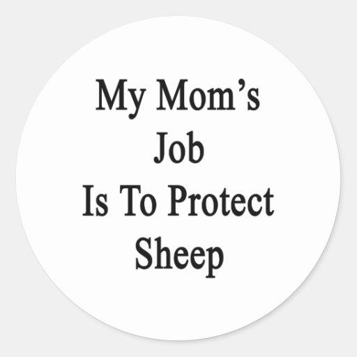 El trabajo de mi mamá es proteger ovejas etiquetas redondas
