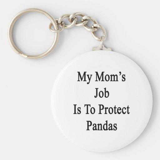 El trabajo de mi mamá es proteger pandas llavero redondo tipo pin