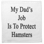 El trabajo de mi papá es proteger hámsteres servilleta imprimida
