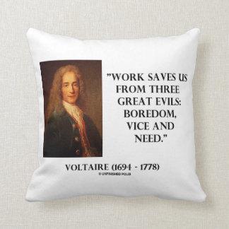 El trabajo de Voltaire nos ahorra aburrimiento de Cojín