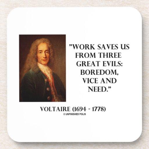 El trabajo de Voltaire nos ahorra aburrimiento de  Posavasos De Bebida