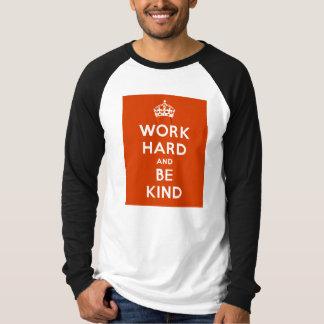 El trabajo difícilmente y sea bueno playera