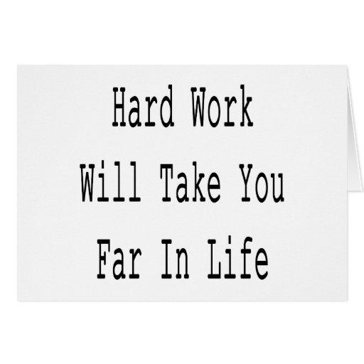 El trabajo duro le tomará lejos en vida tarjetas
