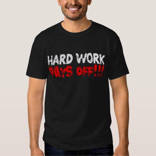 El trabajo duro paga paga apagado remeras