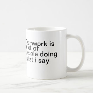 El trabajo en equipo es el mucho hacer de la gente taza de café