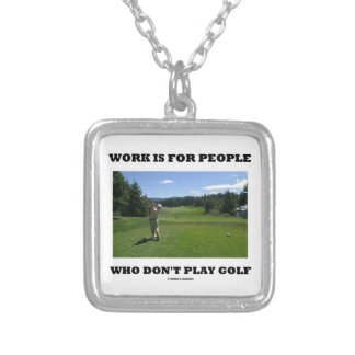 El trabajo está para la gente que no juega a golf colgante cuadrado
