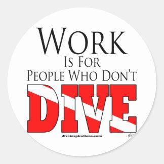 El trabajo está para la gente que no se zambulle etiquetas redondas