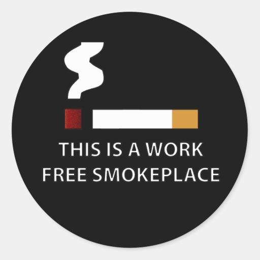 El trabajo libera Smokeplace Pegatina Redonda