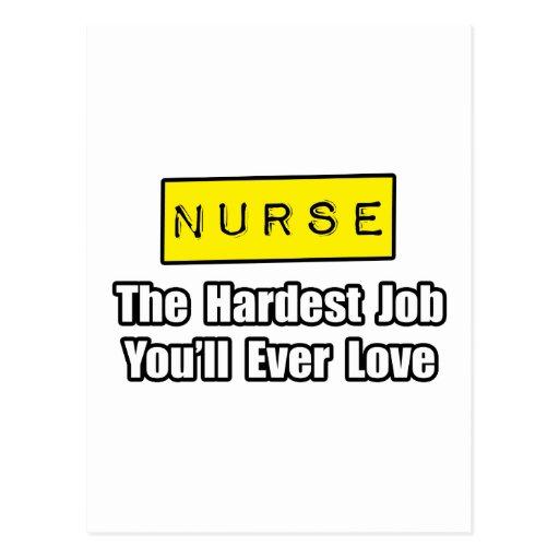 El trabajo más duro de la enfermera… que usted ama postal