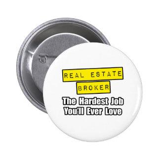 El trabajo más duro del agente inmobiliario… pin redondo de 2 pulgadas
