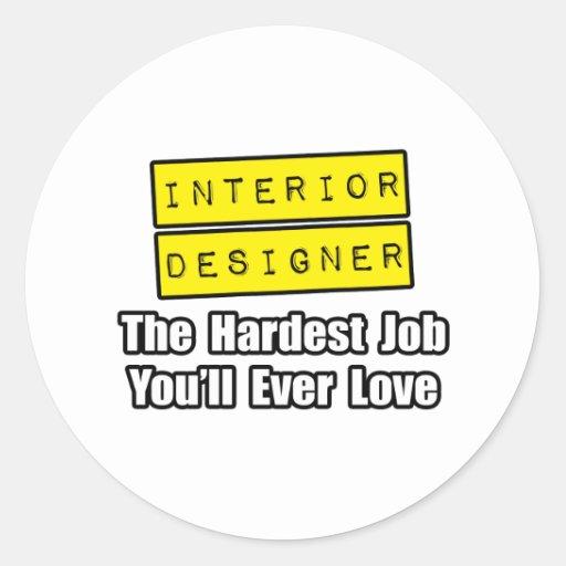 El trabajo más duro del interiorista… que usted pegatina redonda
