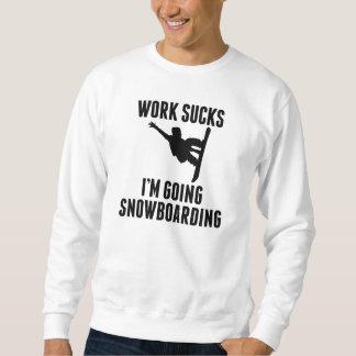 El trabajo me chupa es snowboard que va sudadera