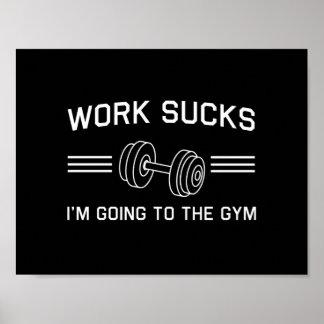 El trabajo me chupa va al gimnasio póster
