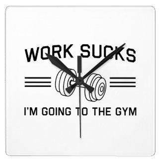 El trabajo me chupa va al gimnasio reloj cuadrado