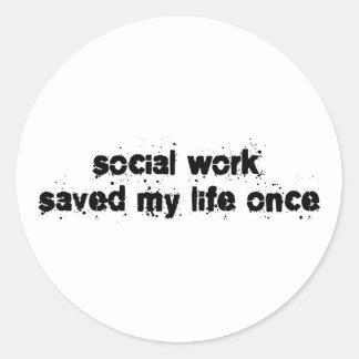 El trabajo social ahorró mi vida una vez pegatina redonda