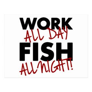 ¡El trabajo todo el día, pesca toda la noche! Postales