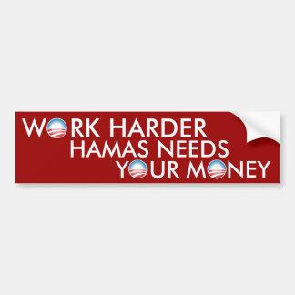 El trabajo un Hamás más duro necesita su dinero Pegatina De Parachoque