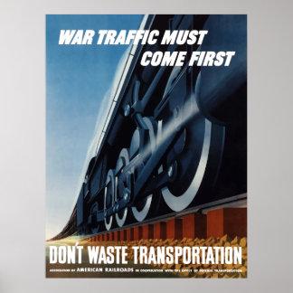 El tráfico de la guerra debe venir primero póster