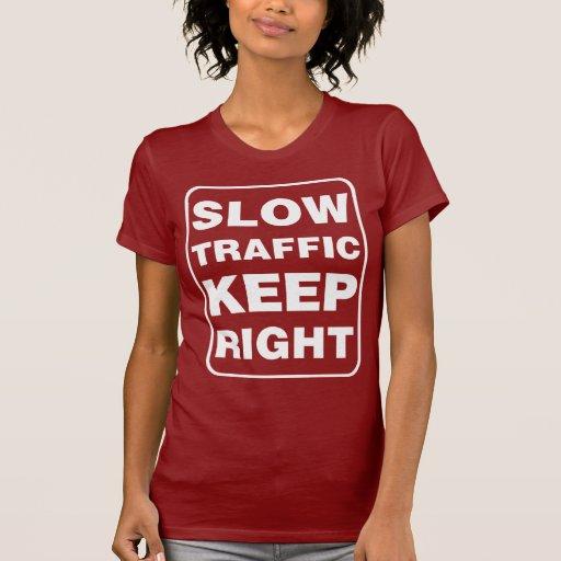 ¡El tráfico lento guarda a la derecha! Camiseta