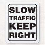 ¡El tráfico lento guarda a la derecha! Alfombrillas De Ratón