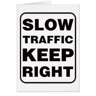 ¡El tráfico lento guarda a la derecha! Tarjeta De Felicitación