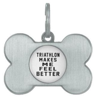 El Triathlon hace que siente mejor Placa De Nombre De Mascota