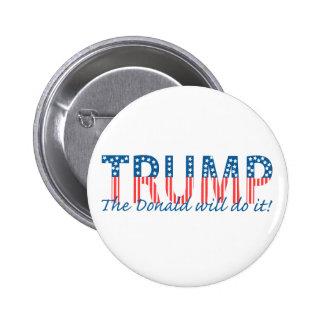¡El triunfo, el Donald lo hará! Pin Redondo De 2 Pulgadas