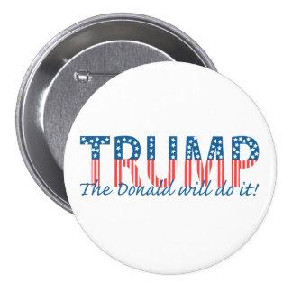 ¡El triunfo, el Donald lo hará! Pin Redondo De 3 Pulgadas