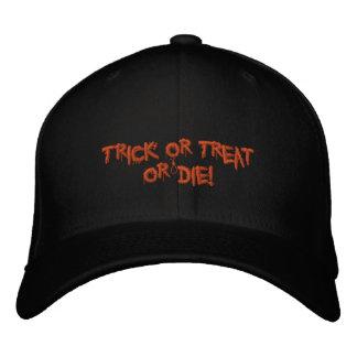 ¡El truco o la invitación de Halloween o muere Gorra Bordada