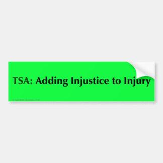 El TSA apenas está añadiendo injusticia a lesión Pegatina Para Auto