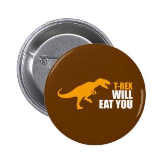 El Tyrannosaurus Rex le comerá Pin Redondo De 2 Pulgadas