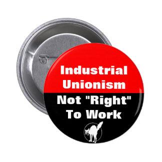 el unionismo industrial no endereza para trabajar  pin redondo de 2 pulgadas