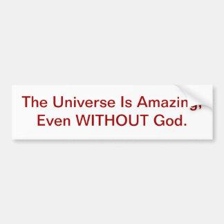 El universo es asombroso, incluso SIN dios Pegatina Para Auto