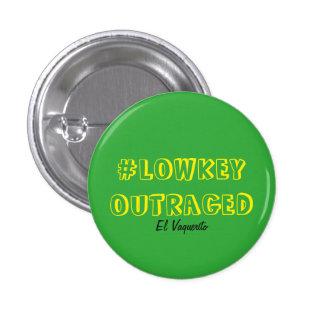 El Vaquerito #LowkeyOutraged Pin