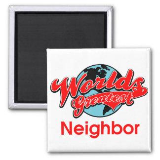 El vecino más grande del mundo imán cuadrado
