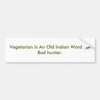 El vegetariano es una vieja palabra india para el  etiqueta de parachoque