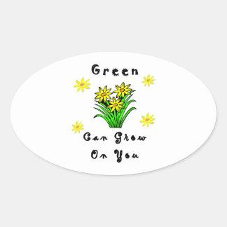 El verde crece en usted pegatina ovalada