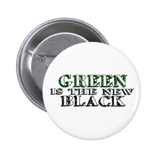 El verde es el nuevo negro pin redondo de 2 pulgadas