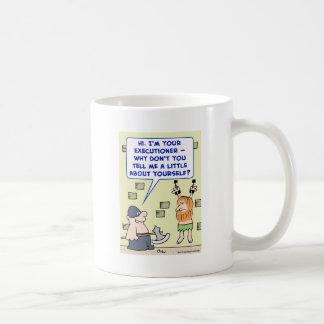 el verdugo me dice un poco sobre sí mismo taza clásica