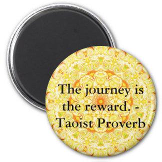 El viaje es la recompensa. - Proverbio del Taoist Iman De Nevera