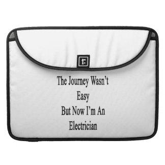 El viaje no era fácil pero ahora soy electricista fundas para macbooks