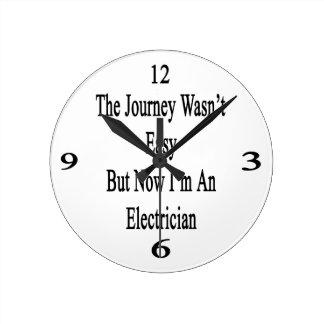 El viaje no era fácil pero ahora soy electricista reloj redondo mediano