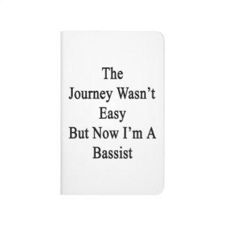 El viaje no era fácil pero ahora soy un bajista cuaderno grapado