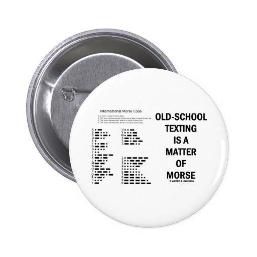 El Viejo-School Texting es una cuestión de Morse Pins