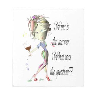 ¿El vino es la respuesta - cuál era la pregunta?? Libreta Para Notas
