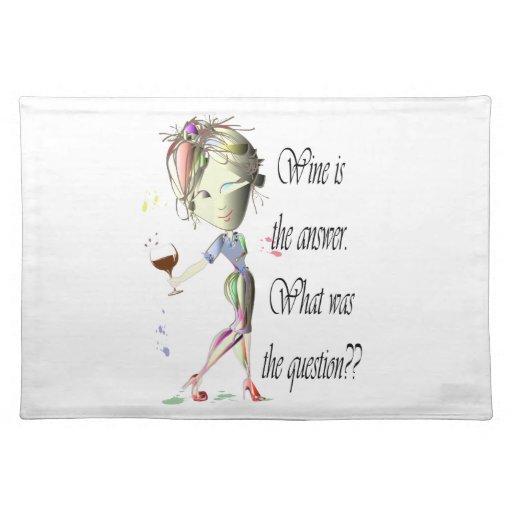 ¿El vino es la respuesta - cuál era la pregunta?? Mantel Individual