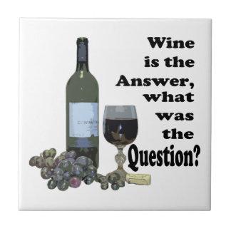 ¿El vino es la respuesta, cuál era la pregunta?  R Azulejo Cuadrado Pequeño