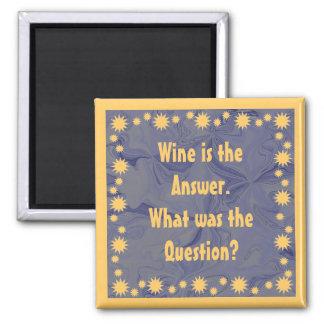 el vino es la respuesta imán cuadrado